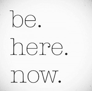 be.here.now.