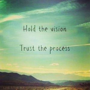 hold-the-vision-trust-the-process